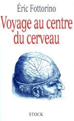 Dernières parutions dans Essais Documents, Voyage au centre du cerveau