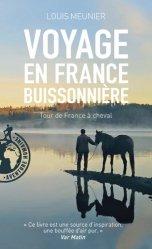 Dernières parutions dans Pocket aventure humaine, Voyage en France buissonnière. Tour de France à cheval