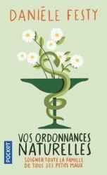 Dernières parutions sur La santé au naturel, Vos ordonnances naturelles