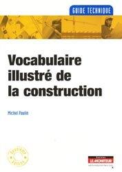 Souvent acheté avec Maisons bois chanvre et paille sur la commune de Montholier, le Vocabulaire illustré de la construction