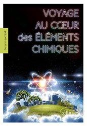 Dernières parutions sur Chimie, Voyage au cœur des éléments chimiques
