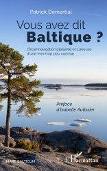 Dernières parutions sur Récits de mer, Vous avez dit Baltique ?. Circumnavigation plaisante et curieuse d'une mer trop peu connue