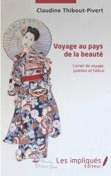 Dernières parutions sur Récits de voyages-explorateurs, Voyage au pays de la beauté