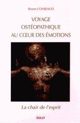 Souvent acheté avec Ma bible des secrets d'ostéopathe, le Voyage ostéopathique au coeur des émotions