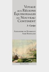 Dernières parutions sur Récits de voyages-explorateurs, Voyage aux régions équinoxiales du nouveau continent fait en 1799, 1800, 1801, 1802 & 1804