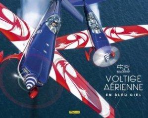 Dernières parutions sur Histoire de l'aviation, Voltige aérienne en bleu ciel