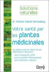 Dernières parutions dans Solutions naturelles, Votre santé par les plantes médicinales