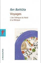 Dernières parutions dans La Découverte/Poche, VOYAGES. Tome 1, De l'Afrique du Nord à La Mecque