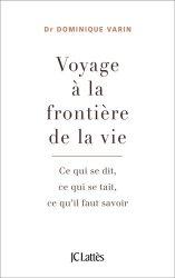 Dernières parutions dans Essais et documents, Voyage à la frontière de la vie