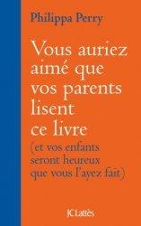 Dernières parutions dans Essais et documents, Vous auriez aimé que vos parents lisent ce livre