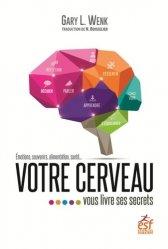 Dernières parutions sur Cerveau - Mémoire, Votre cerveau vous livre ses secrets