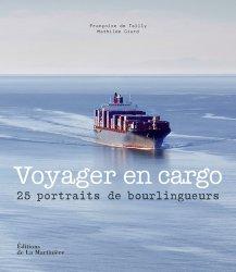 Dernières parutions dans Tourisme et voyages, Voyager en cargo