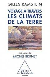 Souvent acheté avec Climat : un scandale planétaire, le Voyage à travers les climats de la Terre