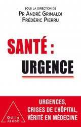 Dernières parutions sur Santé publique - Politiques de santé, Santé : urgence