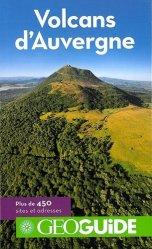 Dernières parutions dans GéoGuide, Volcans d'Auvergne