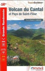 Dernières parutions dans Topo Guides GR, Volcan du cantal : pays de saint flour - pays de saint-flour / haute-auvergne