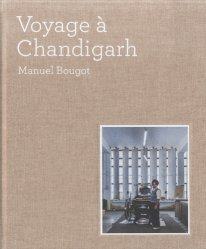Dernières parutions sur Photographie, Voyage à Chandigarh