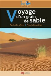 Souvent acheté avec Le sable et ses mystères, le Voyage d'un grain de sable