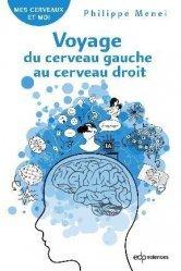 Dernières parutions sur Neurologie, Voyage du cerveau gauche au cerveau droit