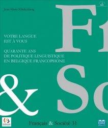 Dernières parutions sur Linguistique, Votre langue est à vous - Quarante ans de politique linguistique en Belgique francophone