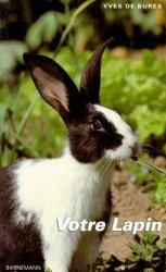 Souvent acheté avec L'élevage des lapins, le Votre lapin