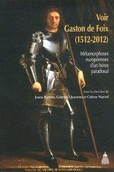 Dernières parutions dans Histoire de l'art, Voir Gaston de Foix (1512-2012). Métamorphoses européennes d'un héros paradoxal