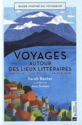 Dernières parutions sur Beautés du monde, Voyages autour des lieux littéraires. Une ville - Une oeuvre - Un écrivain