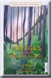Dernières parutions sur Récits de voyages-explorateurs, Voyages autour des lieux cachés