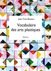 Dernières parutions sur Dictionnaires d'art, Vocabulaire des arts plastiques. 3e édition