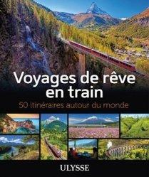 Dernières parutions sur Beautés du monde, Voyages de rêve en train
