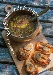 Dernières parutions sur Cuisines du monde, Voyage autour des soupes.  50 recettes