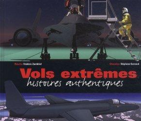 Dernières parutions dans Histoires authentiques, Vols extrêmes. Histoires authentiques