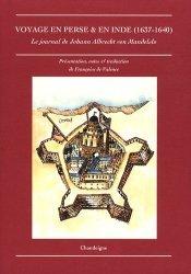 Dernières parutions dans Magellane, Voyage en Perse et en Inde. De Johann Albrecht von Mandelslo (1637-1640)