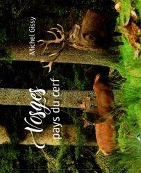 Dernières parutions sur Animaux, Vosges, pays du cerf