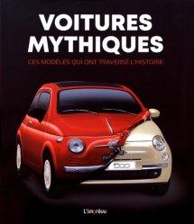 Dernières parutions sur Histoire de l'automobile, Voitures mythiques - Ces modèles qui ont traversé l'histoire