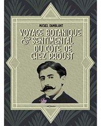 Dernières parutions sur Histoire des plantes et de la botanique, Voyage botanique & sentimental du côté de chez Proust