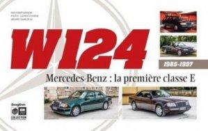 Dernières parutions sur Modèles - Marques, W124 Mercedes-Benz : la première classe E