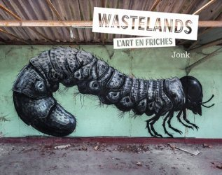 Dernières parutions dans Arts urbains, Wastelands