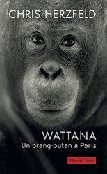 Dernières parutions dans Manuels Payot, Wattana, un orang-outan à Paris