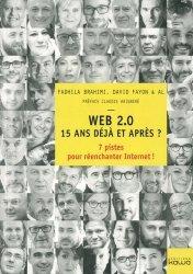 Dernières parutions sur Internet, Web 2.0, 15 ans déjà et après ? 7 pistes pour réenchanter Internet !