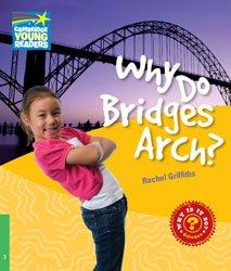 Dernières parutions dans Cambridge Young Readers, Why Do Bridges Arch? - Level 3 Factbook