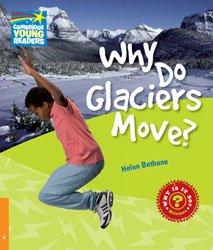 Dernières parutions dans Cambridge Young Readers, Why Do Glaciers Move? - Level 6 Factbook