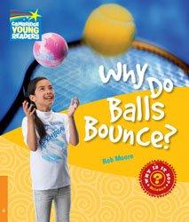 Dernières parutions dans Cambridge Young Readers, Why Do Balls Bounce? - Level 6 Factbook