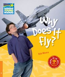 Dernières parutions dans Cambridge Young Readers, Why Does It Fly? - Level 6 Factbook