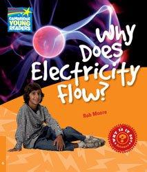 Dernières parutions dans Cambridge Young Readers, Why Does Electricity Flow? - Level 6 Factbook