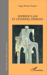 Dernières parutions dans Histoires et idées des Arts, Wifredo Lam et l'éternel féminin