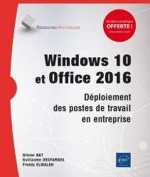 Dernières parutions sur PC - Windows, Windows 10 et Office 2016 : déploiement des postes de travail en entreprise