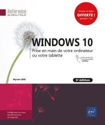 Dernières parutions sur Systèmes d'exploitation, Windows 10. Prise en main de votre ordinateur ou votre tablette, 3e édition
