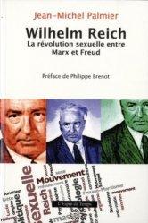 Dernières parutions sur Reich, Wilhelm Reich. La révolution sexuelle entre Marx et Freud