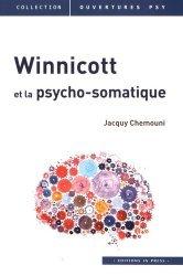 Dernières parutions sur Winnicott, Winnicott et la psycho-somatique